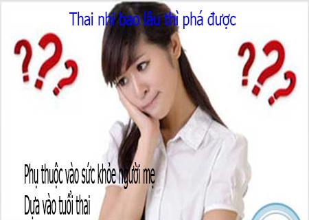 Thai nhi 5-8 tuần là khoảng thời gian thích hợp để phá