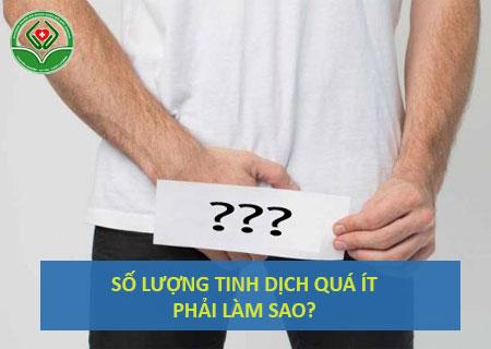 so-luong-tinh-dich-qua-it-phai-lam-sao
