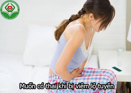 muốn có thai khi bị viêm lộ tuyến